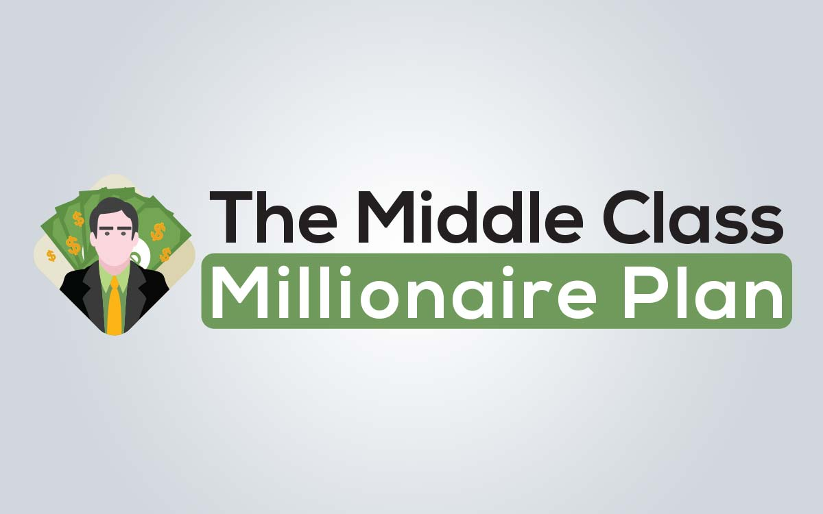 The Middle Class Millionaire Plan